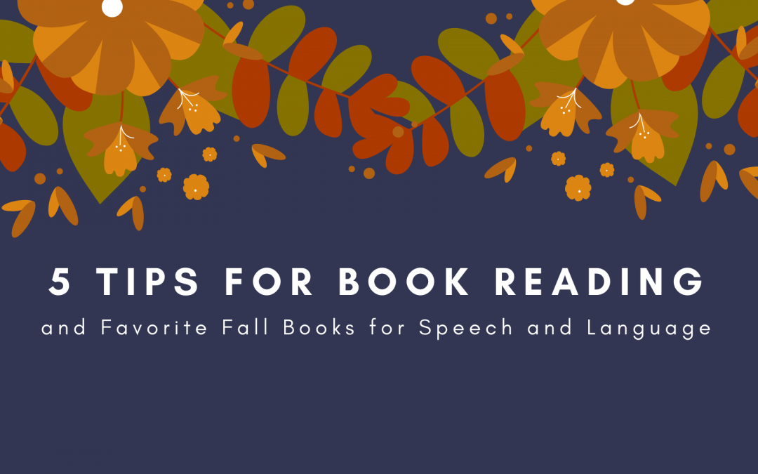 5 Tips for Book Reading and Favorite Fall Books for Speech and Language