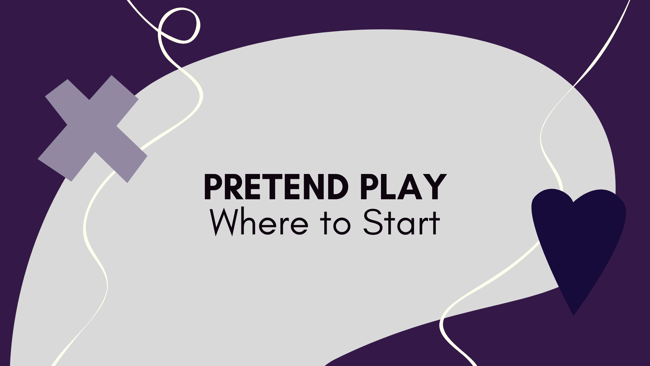 Pretend Play - Where to Start