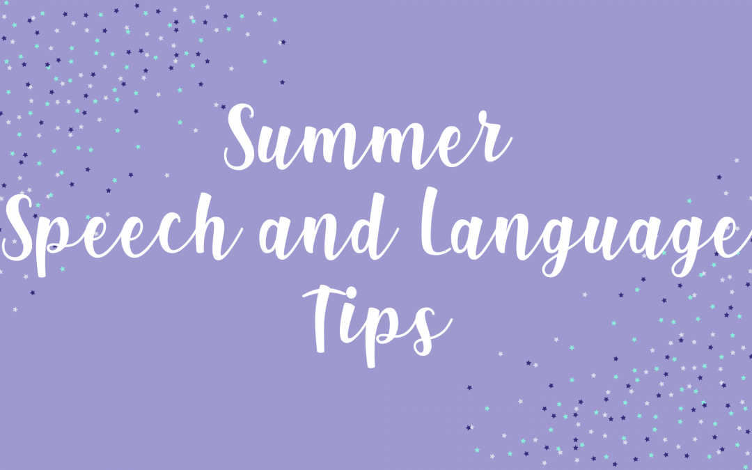 Summer Speech and Language Tips