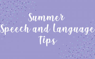 Summer Speech and Language Tips