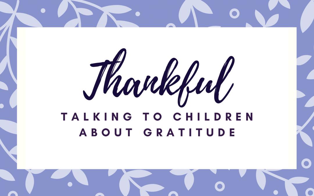 Talking to Children about Gratitude