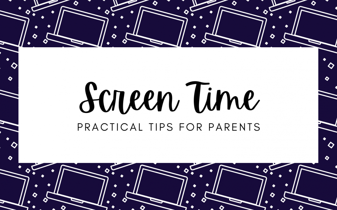 Screen Time – Practical Tips for Parents